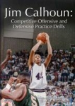 Jim Calhoun: Competitive Offensive and Defensive Practice Drills