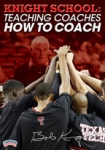 Knight School: Teaching Coaches How to Coach