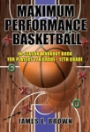 Maximum Performance Basketball In-Season Workout Book.