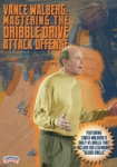 Vance Walberg: Mastering the Dribble Drive Attack Offense